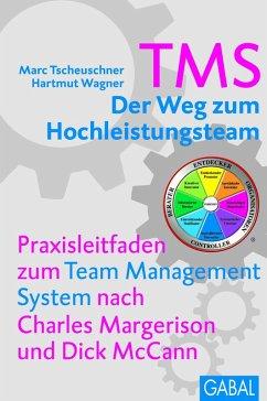 TMS - Der Weg zum Hochleistungsteam (eBook, PDF) - Wagner, Hartmut; Tscheuschner, Marc