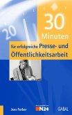 30 Minuten für erfolgreiche Presse- und Öffentlichkeitsarbeit (eBook, PDF)