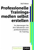 Professionelle Trainingsmedien selbst erstellen (eBook, PDF)