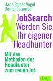 JobSearch. Werden Sie Ihr eigener Headhunter (eBook, PDF)