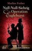 Operation Eaglehurst / Null-Null-Siebzig Bd.1 (eBook, ePUB)