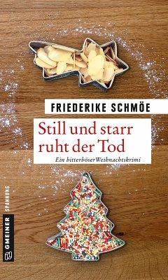 Still und starr ruht der Tod (eBook, ePUB) - Schmöe, Friederike