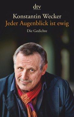Jeder Augenblick ist ewig (eBook, ePUB) - Wecker, Konstantin