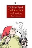 Und überhaupt und sowieso (eBook, ePUB) - Busch, Wilhelm