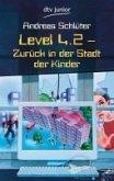 Level 4.2 - Zurück in der Stadt der Kinder / Die Welt von Level 4 Bd.11 (eBook, ePUB)