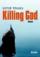 Killing God (eBook, ePUB) - Brooks, Kevin