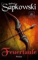 Feuertaufe / Hexer-Geralt Saga Bd.3 (eBook, ePUB) - Sapkowski, Andrzej
