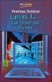 Die Stadt der Kinder / Die Welt von Level 4 Bd.1 (eBook, ePUB)