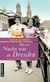 Als es Nacht war in Dresden (eBook, ePUB)