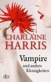 Vampire und andere Kleinigkeiten / Sookie Stackhouse Sonderausgabe (eBook, ePUB)