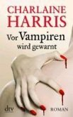 Vor Vampiren wird gewarnt / Sookie Stackhouse Bd.10 (eBook, ePUB)