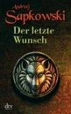 Der letzte Wunsch / The Witcher - Vorgeschichte Bd.1 (eBook, ePUB)