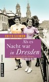 Als es Nacht war in Dresden (eBook, PDF)