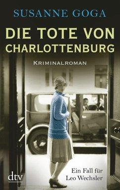 Die Tote von Charlottenburg / Leo Wechsler Bd.3 (eBook, ePUB) - Goga, Susanne