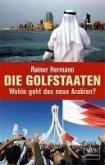 Die Golfstaaten Wohin geht das neue Arabien? (eBook, ePUB)