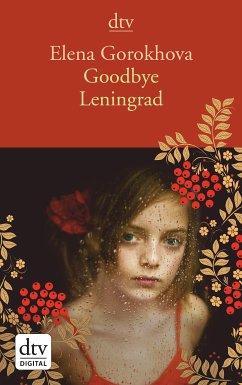 Goodbye Leningrad (eBook, ePUB) - Gorokhova, Elena
