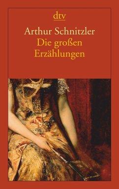 Die großen Erzählungen (eBook, ePUB) - Schnitzler, Arthur