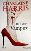 Ball der Vampire / Sookie Stackhouse Bd.6 (eBook, ePUB)