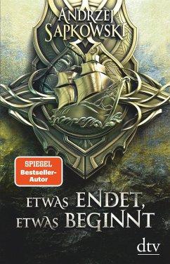 Etwas endet, etwas beginnt / Hexer-Geralt Saga Bd.6 (eBook, ePUB) - Sapkowski, Andrzej