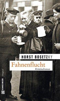 Fahnenflucht (eBook, ePUB) - Bosetzky, Horst (-ky)