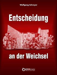 Entscheidung an der Weichsel (eBook, PDF) - Schreyer, Wolfgang