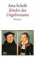 Kinder des Ungehorsams (eBook, ePUB) - Scheib, Asta