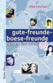 gute-freunde-boese-freunde, leben im web (eBook, ePUB)