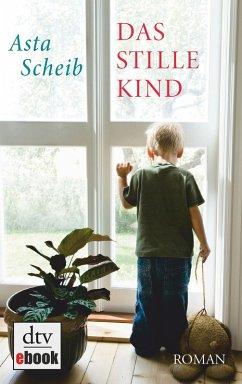 Das stille Kind (eBook, ePUB) - Scheib, Asta