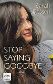 Stop saying goodbye (eBook, ePUB)