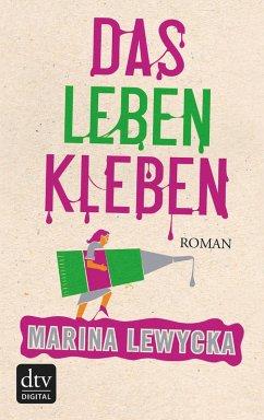 Das Leben kleben (eBook, ePUB) - Lewycka, Marina