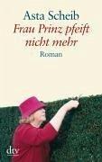 Frau Prinz pfeift nicht mehr (eBook, ePUB) - Scheib, Asta