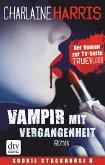 Vampir mit Vergangenheit / Sookie Stackhouse Bd.11 (eBook, ePUB)