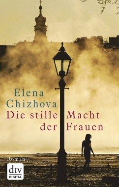 Die stille Macht der Frauen (eBook, ePUB) - Chizhova, Elena