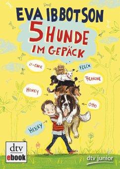 Fünf Hunde im Gepäck (eBook, ePUB) - Ibbotson, Eva