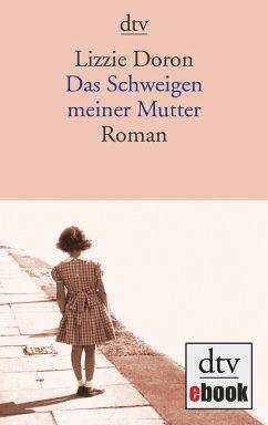 Das Schweigen meiner Mutter (eBook, ePUB) - Doron, Lizzie