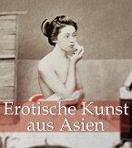 Erotische Kunst aus Asien (eBook, PDF)