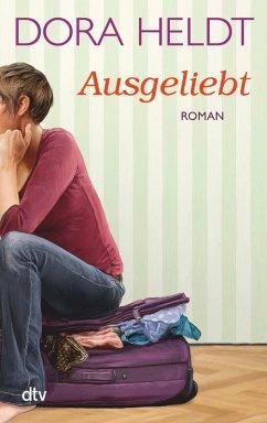 Ausgeliebt (eBook, ePUB) - Heldt, Dora