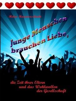 Junge Menschen brauchen Liebe (eBook, ePUB) - Hammerschmitt, Helea