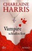 Vampire schlafen fest / Sookie Stackhouse Bd.7 (eBook, ePUB)
