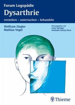 Dysarthrie (eBook, PDF) - Ziegler, Wolfram; Vogel, Mathias
