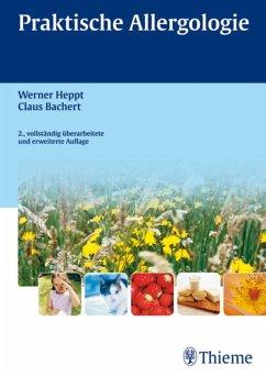 Praktische Allergologie (eBook, PDF) - Heppt, Werner; Bachert, Claus