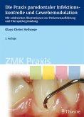 Die Praxis parodontaler Infektionskontrolle und Gewebemodulation (eBook, PDF)