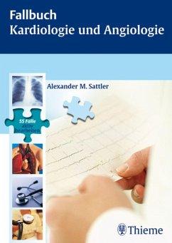 Fallbuch Kardiologie und Angiologie (eBook, PDF) - Sattler, Alexander