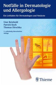 Notfälle in Dermatologie und Allergologie (eBook, PDF) - Reinhold, Uwe; Koch, Patrick; Dirschka, Thomas