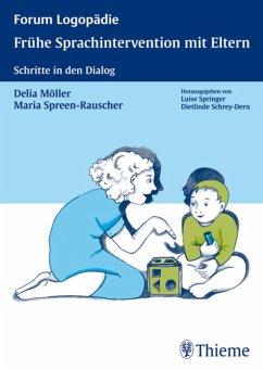 Frühe Sprachintervention mit Eltern (eBook, PDF) - Möller, Delia; Spreen-Rauscher, Maria