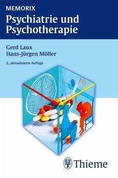 Memorix Psychiatrie und Psychotherapie (eBook, PDF) - Möller, Hans-Jürgen; Laux, Gerd