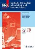 Praktische Telemedizin in Kardiologie und Hypertensiologie (eBook, PDF)