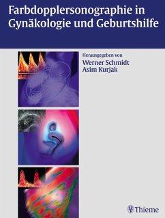 Farbdopplersonographie in Gynäkologie und Geburtshilfe (eBook, PDF) - Schmidt, Werner O.; Kurjak, Asim