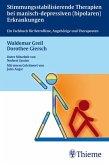 Stimmungsstabilisierende Therapien bei manisch-depressiven (bipolaren) Erkrankungen (eBook, PDF)