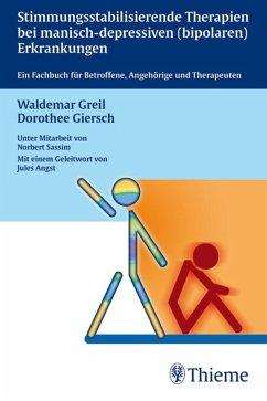 Stimmungsstabilisierende Therapien bei manisch-depressiven Erkrankungen (eBook, PDF) - Giersch, Dorothee; Greil, Waldemar; Sassim, Norbert
